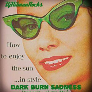 Dark Burn Sadness  (Stepping Stone Mix)