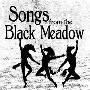 "A Minstrel Came Out of the Meadow - The Artists of ""Songs from the Black Meadow"""