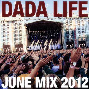 Dada Life - Dada Life Podcast June 2012