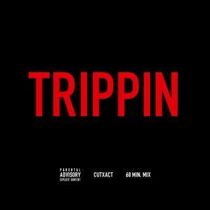 TRIPPIN - 60 Min. Mix by DJ CutXact