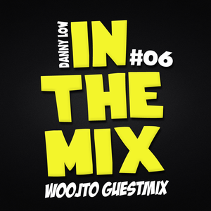 Danny Low - IN THE MIX #06 (WOOJTO GUESTMIX)