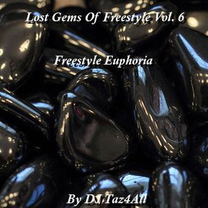 Lost Gems Of Freestyle 6 - Freestyle Euphoria