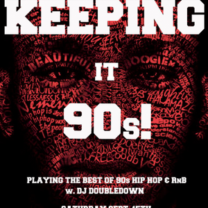 DJ Doubledown and The Come Up Show Presents- #Keepingit90s