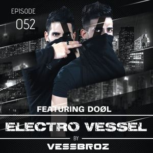 Electro Vessel with Vessbroz Episode 52 ft. DOØL