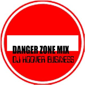 DJ HOOVER BUSINESS DANGER ZONE MIX