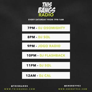 This Bangs Radio w/ DJ Sol (11.25.17) Mix 1