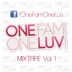 ONE.FAM! ONE.LUV! Mixtape Vol. 1