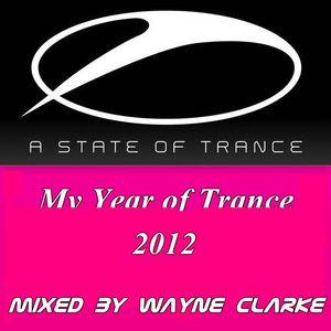 My Year of Trance 2012 Mixed By Wayne Clarke