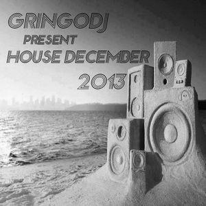 GRINGODJ - HOUSE  DECEMBER 2013