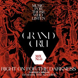 """Grand Cru-""""Right On For The Darkness"""""""