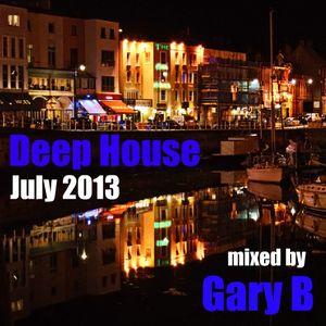 Deep House July 2013 Mixed Gary B