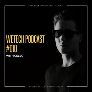 weTech PODCAST #010 with Celec