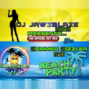 DJ Jawzblaze presents..   his intended set for the Sizzler 2.0