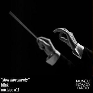 """153. Blink Mixtape #11 """"Slow Movements"""""""