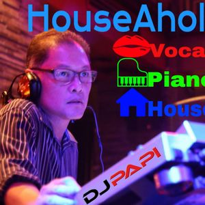 DJ Papi: The HouseAholic Series - VOX Piano House