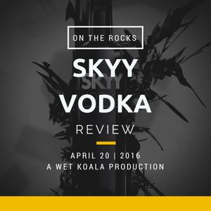 Skyy Vodka Review - On The Rocks