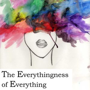 Everythingness of Everything- Show 6