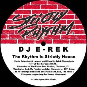 DJ E-Rek - The Rhythm Is Strictly House