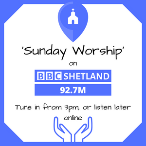 SHETLAND SUNDAY WORSHIP WITH THE  REV DR ANDREW FOX - SUNDAY 22ND OF MARCH 2020
