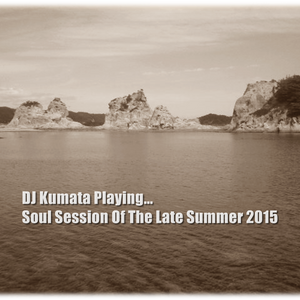 Soul Session Of The Late Summer 2015