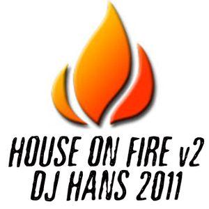 DJ Hans - House on Fire v2 - 2011 Mix