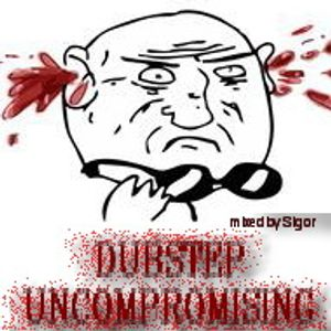 Dubstep Uncompromising