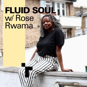 Fluid Soul with Rose - 13 December 2018