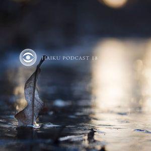 Haiku Podcast #18