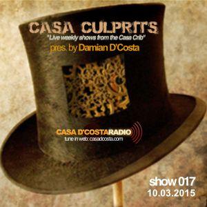 Damian D'Costa presents Casa Culprits 017 - Guest mix by DJ Larush - Netherlands (10.03.15 Replay)
