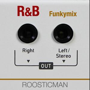 R&B Funkymix - Roosticman