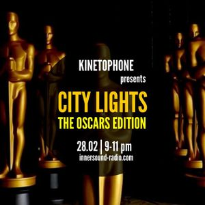 CITY LIGHTS 8_OSCARS EDITION_28 February_InnersoundRadio
