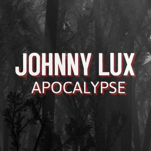 Johnny Lux - Apocalypse (Jungle)