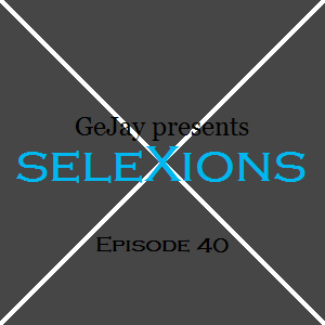 seleXions Episode 40