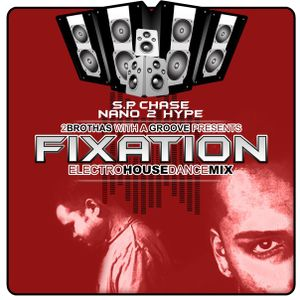 Fixation mixed by S.P Chase & Nano2Hype