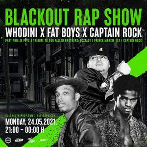 Blackout Rap Show - Tribute Ecstacy (Whodini), Prince Markie Dee (Fat Boys) i Captain Rock