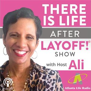 There is Life After Layoff Show with Host Ali & Guest Dawn Mitchell