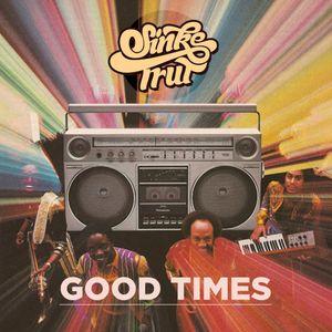 Sinke Trut - Good Times