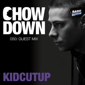 Chow Down : 050 : Guest Mix : KidCutUp