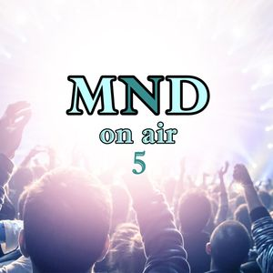 MND on air 5