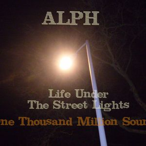 Life Under The Street Lights (One Thousand Million Sounds)