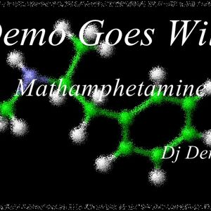 Demo Goes Wild - Methamphetamine