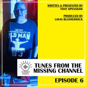 Tony Openshaw - Tunes from the Missing Channel Episode 6