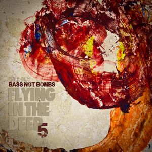 FLYING IN THE DEEP VOL.5 [Bass Not Bombs]