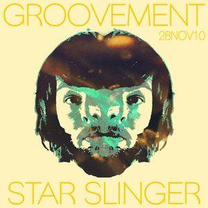 GROOVEMENT // Star Slinger / 28NOV10