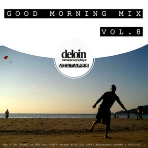 Dj. Deloin // Good Morning Mix vol.8