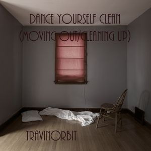 Dance Yourself Clean (Moving Out/Cleaning Up)