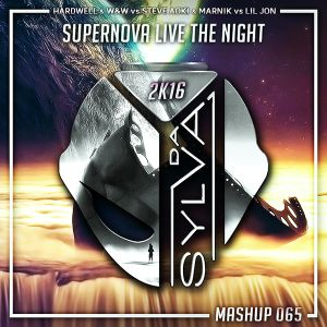 W&W x Hardwell Vs Steve Aoki x Marnik Vs Lil Jon - Supernova Live The Night (Da Sylva Mashup)