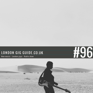 LondonGigGuide #96 - 05/04/15 - Your weekly, no nonsense guide to smaller London gigs