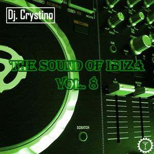 Dj. Crystino - The sound of Ibiza vol. 8