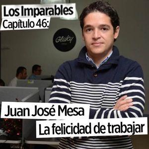 Capítulo 046: La felicidad de trabajar con Juan José Mesa